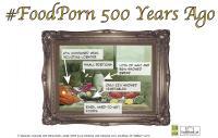Food Porn 500 Years Ago