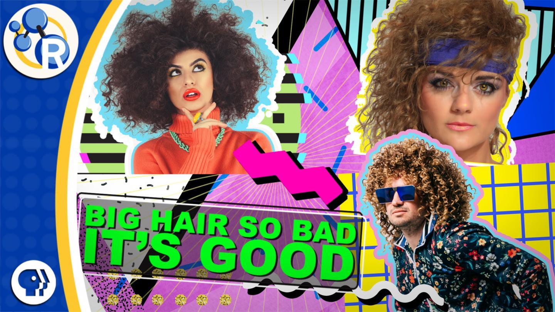 The science behind big '80s hairstyles (video)
